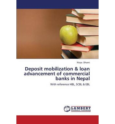 deposit mobilization of commercial banks in the context of nepal A&t investment policy of commercial banks (with reference to nabil bank ltd and nepal revised grp-impact of interest rate volatility on deposit mobilization.