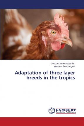 Adaptation of Three Layer Breeds in the Tropics