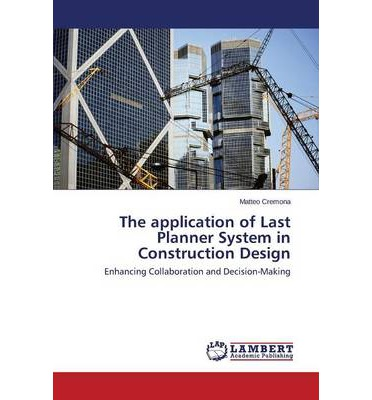 The Application of Last Planner System in Construction Design
