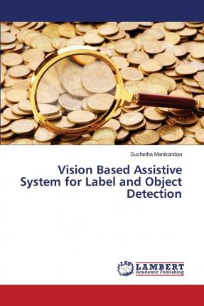 Libri da scaricare su iPad gratuitamente Vision Based Assistive System for Label and Object Detection by Manikandan Suchetha PDF