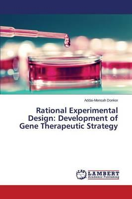 Rational Experimental Design : Development of Gene Therapeutic Strategy