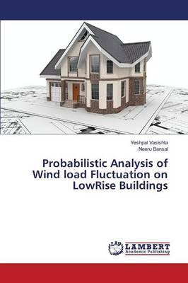 Probabilistic Analysis of Wind Load Fluctuation on Lowrise Buildings
