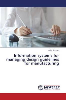 Information Systems for Managing Design Guidelines for Manufacturing