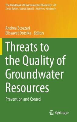 Threats to the Quality of Groundwater Resources 2016 : Prevention and Control