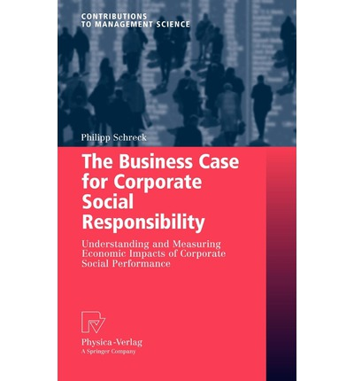 the business case for social responsibility There are many sound reasons both for and against business's assumption of social responsibilities no 2 the case for and against business assumption of social responsibilities articles friedman milton  does business have a social responsibility.