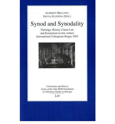 Synod and Synodality : Theology, History, Canon Law and Ecumenism in New Contact