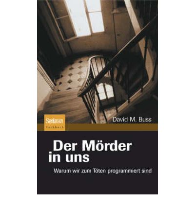 der marder in uns professor of psychology david m buss 9783827418081. Black Bedroom Furniture Sets. Home Design Ideas
