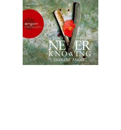 Never Knowing - Endlose Angst : Endlose Angst