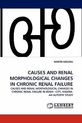 Causes and Renal Morphological Changes in Chronic Renal Failure