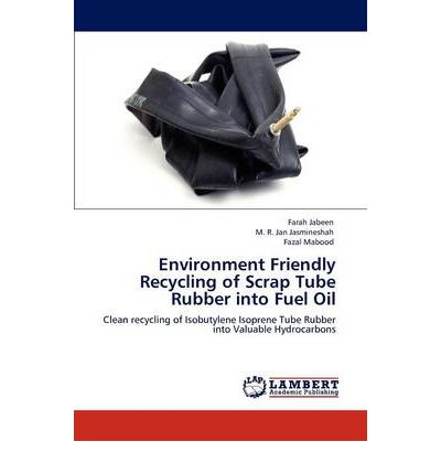 Environment Friendly Recycling of Scrap Tube Rubber Into Fuel Oil