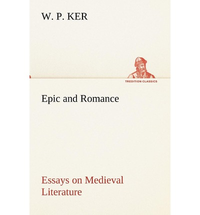 epic and romance essays on medieval literature