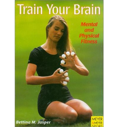 Train Your Brain : Mental and Physical Fitness