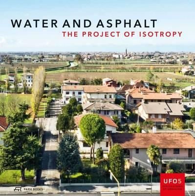 Water and Asphalt: The Project of Isotrophy in the Metropolitan Area of Venice