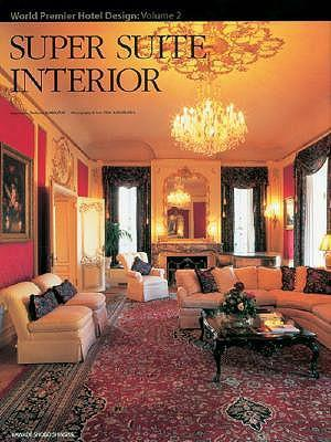 Review Ebook Online Super Suite Interior By