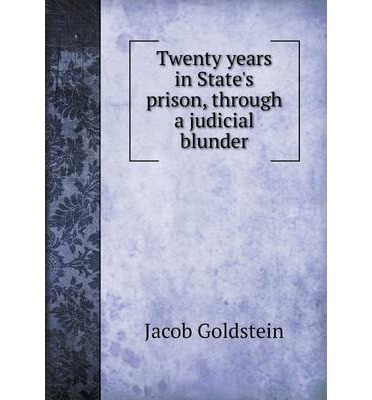 Twenty years in State's prison, through a judicial blunder
