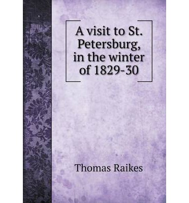 A visit to St. Petersburg, in the winter of 1829-30