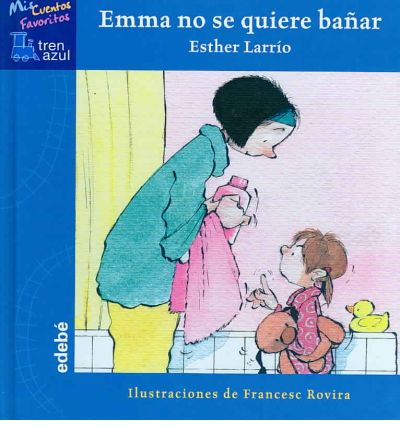 Emma No Se Quiere Banar / Emma Does Not Want to Bathe