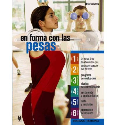 En forma con las pesas/ Beginner's Guide to Weight Training