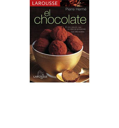 Larousse del Chocolate/ Larousse of Chocolate