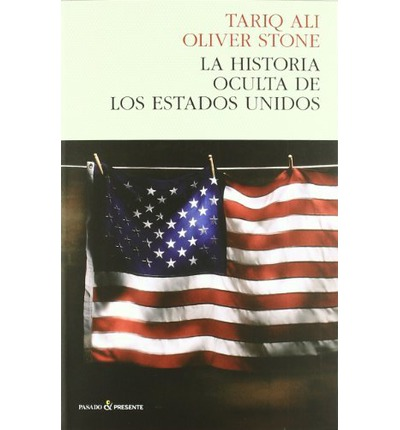 La historia oculta de los estados unidos / The hidden history of the United States