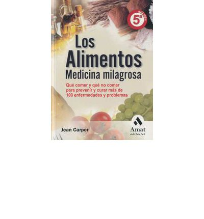 Los alimentos: Medicina milagrosa / Food: Your Miracle Medicine