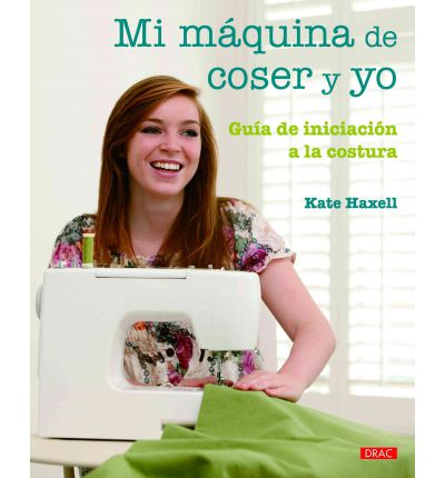 Mi maquina de coser y yo / Me and My Sewing Machine