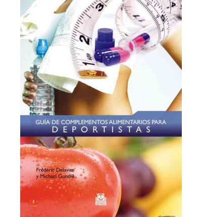 Guía De Complementos Alimentarios Para Deportistas / Guide to Food Supplements for Athletes