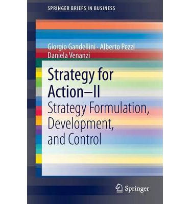 Strategy for Action -- II : Strategy Formulation, Development, and Control