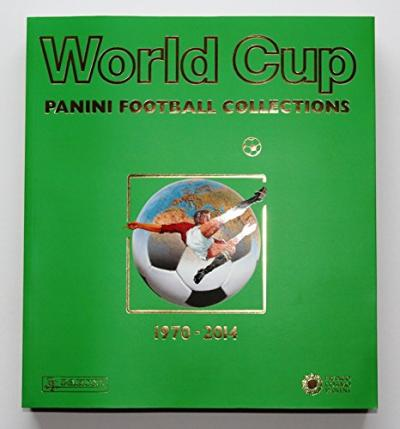 World Cup 1970-2014 : Panini Football Collections