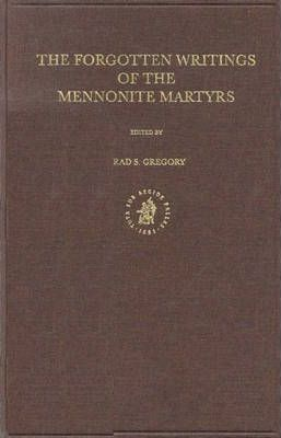 Documenta Anabaptistica: The Forgotten Writings of the Mennonite Martyrs Volume 8