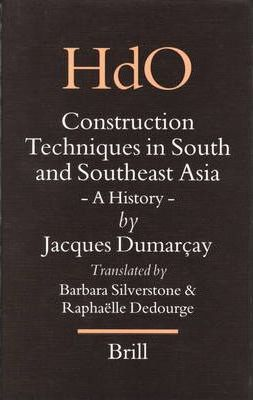 Construction Techniques in South and Southeast Asia : A History
