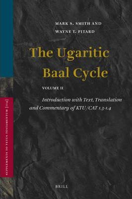 The Ugaritic Baal Cycle: Introduction with Text, Translation and Commentary of Ktu/Cat 1.3-1.4 v. 2