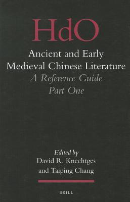 Ancient and Early Medieval Chinese Literature: Part 1 : A Reference Guide