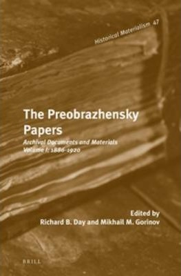 Preobrazhensky Papers: 1886-1920 Volume I : Archival Documents and Materials.
