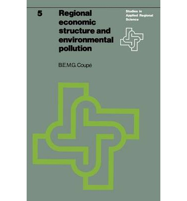 Regional Economic Structure and Environmental Pollution : An Application of Interregional Models