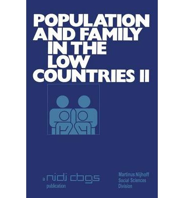 Population and Family in the Low Countries: Vol. II
