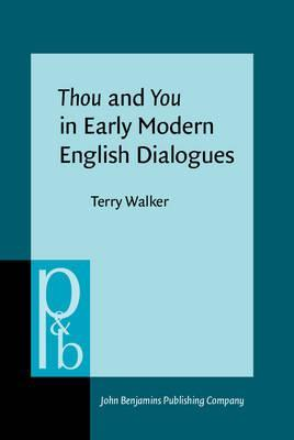 thou and you in early modern dialogues terry walker 9789027254016