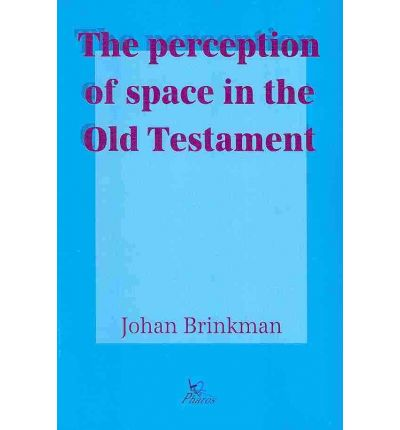 The Perception of Space in the Old Testament