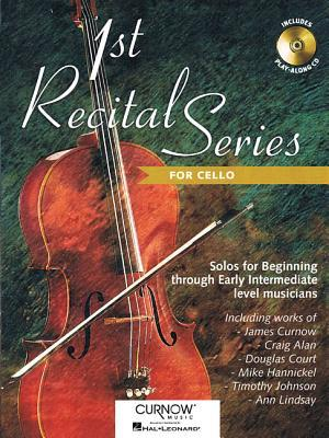 1st Recital Series for Cello : Solos for Beginning Through Early Intermediate Level Musicians