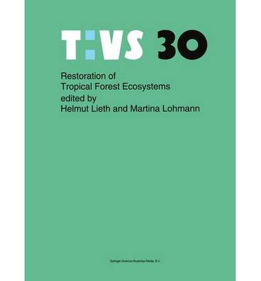 Restoration of Tropical Forest Ecosystems : Proceedings of the Symposium Held on October 7-10, 1991
