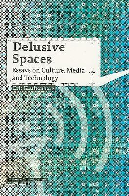 delusive spaces essays on culture media and technology The relationship between technology and culture the relationship between technology and culture related university degree electronic media studies essays.