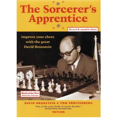 The Sorcerer's Apprentice : Improve Your Chess with the Great David Bronstein