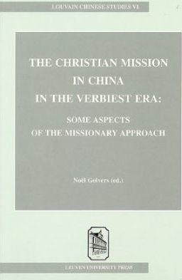 The Christian Mission in China in the Verbiest Era : Some Aspects of the Missionary Approach