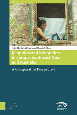 Migration and Integration in Europe, Southeast Asia and Australia : A Comparative Perspective