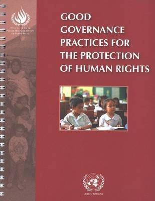 human rights and good governance The concept of good governance is interlinked with institutionalised values such as democracy, observance of human rights, accountability, transparency and greater.