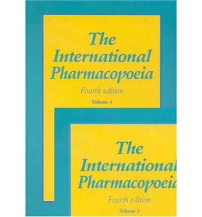 The International Pharmacopoeia : Pharmacopoea Internationalis