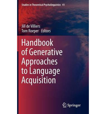 Handbook of Generative Approaches to Language Acquisition 2011