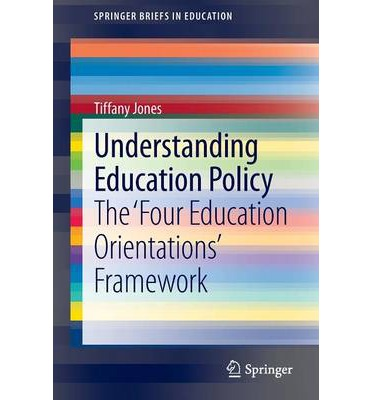 Understanding Education Policy: The 'Four Education Orientations' Framework