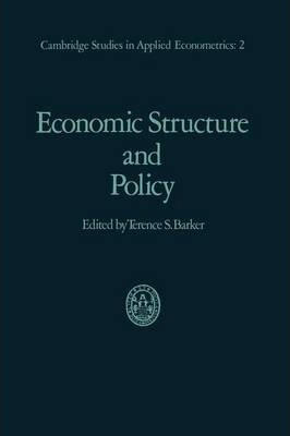 Economic Structure and Policy : With Applications to the British Economy
