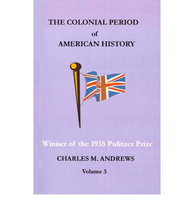 the colonial period of american history The paperback of the the colonial period of american part three of an eight part series on the history of america from its earliest times through to the.